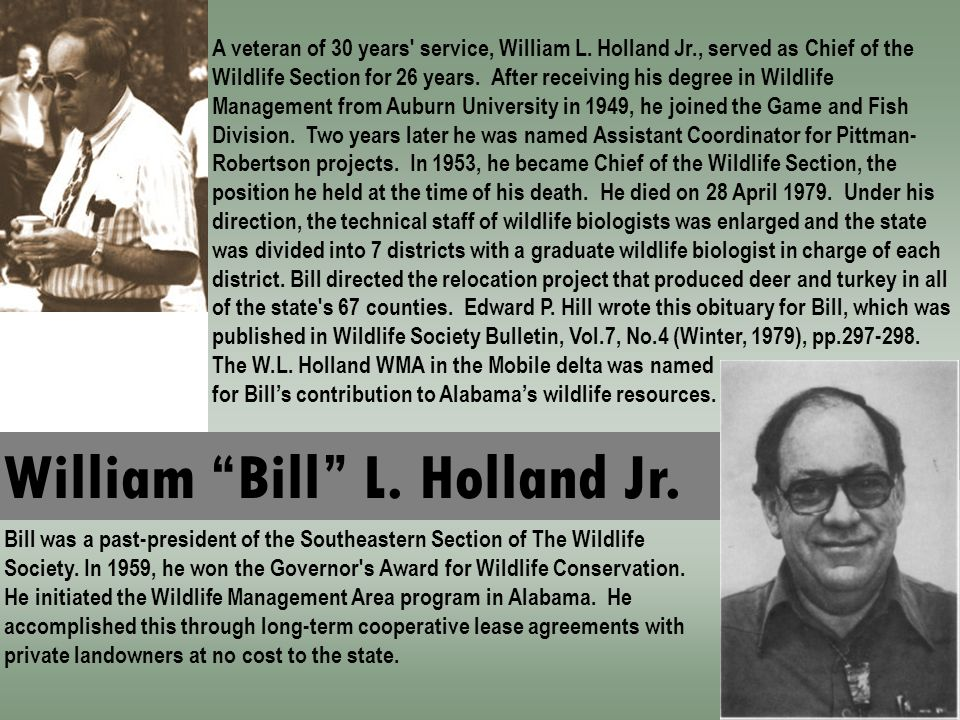 Bill was a past-president of the Southeastern Section of The Wildlife Society.