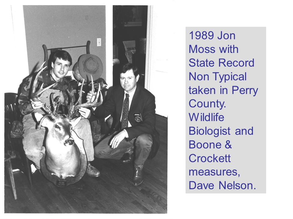 1989 Jon Moss with State Record Non Typical taken in Perry County.