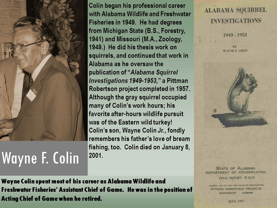 Wayne Colin spent most of his career as Alabama Wildlife and Freshwater Fisheries' Assistant Chief of Game.