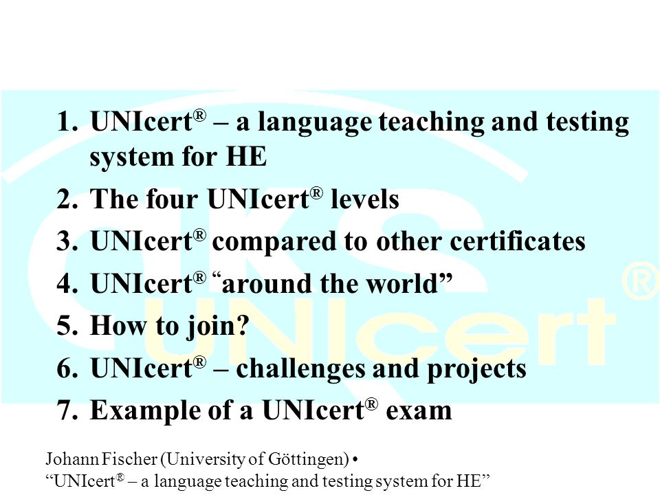 1.UNIcert ® – a language teaching and testing system for HE