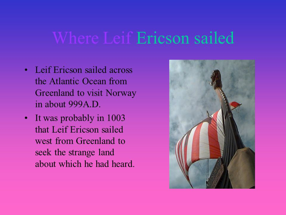 Leif was born Leif was born in Norwegian,Iceland. He was born in Iceland but his parents were Norwegian.Leif was born in about 960 A.D. Leif Ericson h
