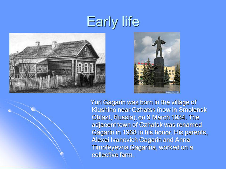 Early life Like all people his age Gagarin had to undergo the ordeals of the war years.