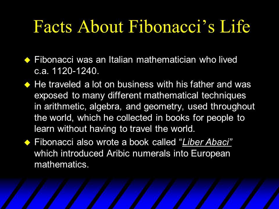 Fibonacci's Sequence u Fibonacci's sequence is 1, 1, 2, 3, 5, 8, 13, 21, 34, 55, 89, 144.