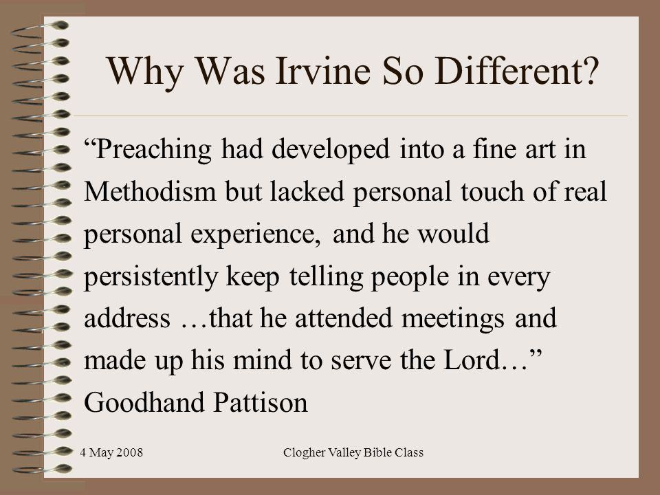 """4 May 2008Clogher Valley Bible Class Why Was Irvine So Different? """"Preaching had developed into a fine art in Methodism but lacked personal touch of r"""