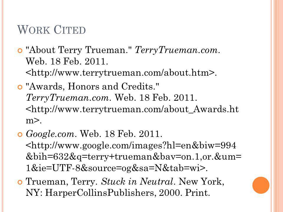 W ORK C ITED About Terry Trueman. TerryTrueman.com.
