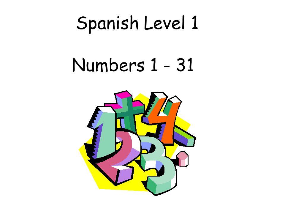 Spanish Level 1 Numbers 1 - 31