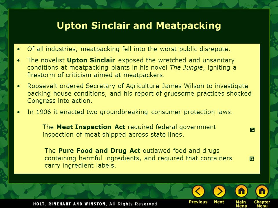Upton Sinclair and Meatpacking Of all industries, meatpacking fell into the worst public disrepute. The novelist Upton Sinclair exposed the wretched a
