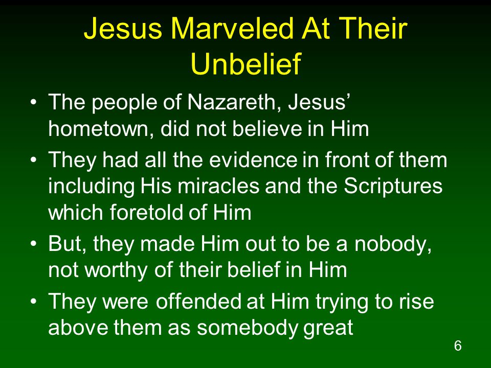 17 Jesus Marveled At The Centurion's Faith Jesus, the Creator, amazed at this man's faith He was unusual because he was a Gentile soldier in Roman army helping to occupy Judea But, he was a believer in the Jewish God Generous toward Jews and built Capernaum synagogue
