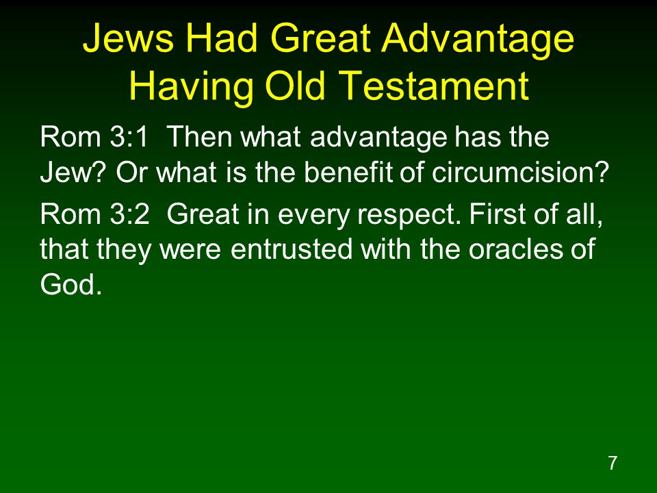8 Jews Had Great Advantage Having Seen His Miracles Mat 11:20 Then He began to denounce the cities in which most of His miracles were done, because they did not repent.