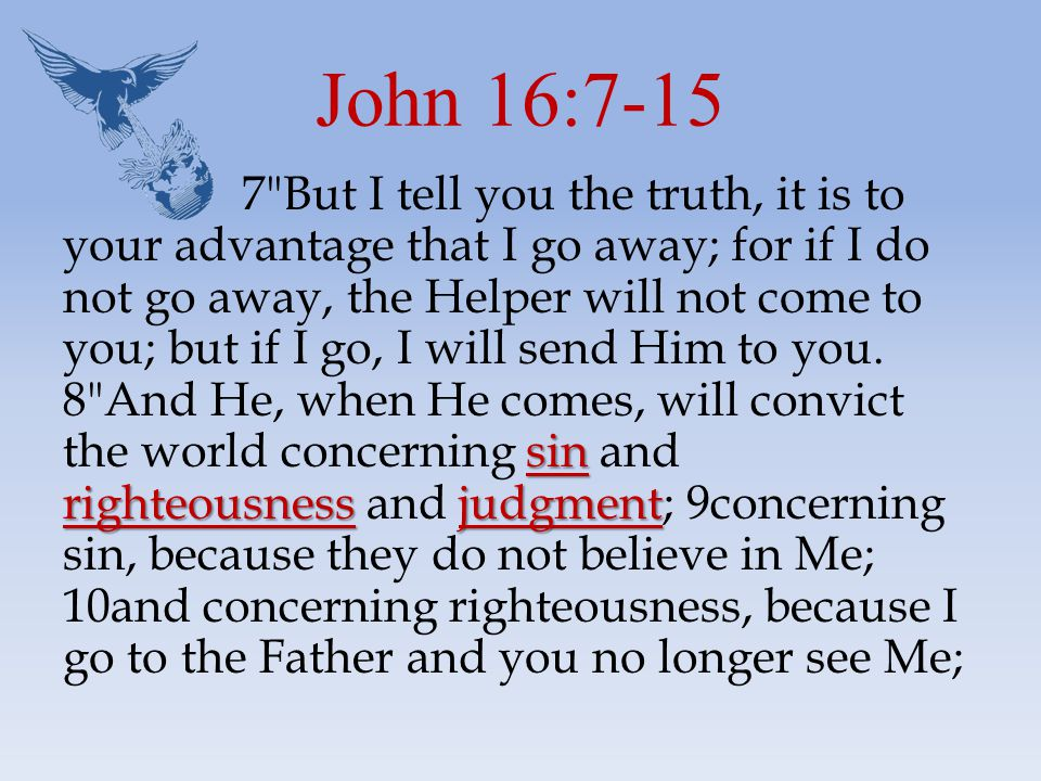11 and concerning judgment, because the ruler of this world has been judged.