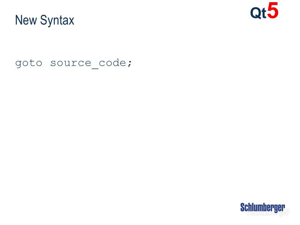 New Syntax goto source_code; Qt 5