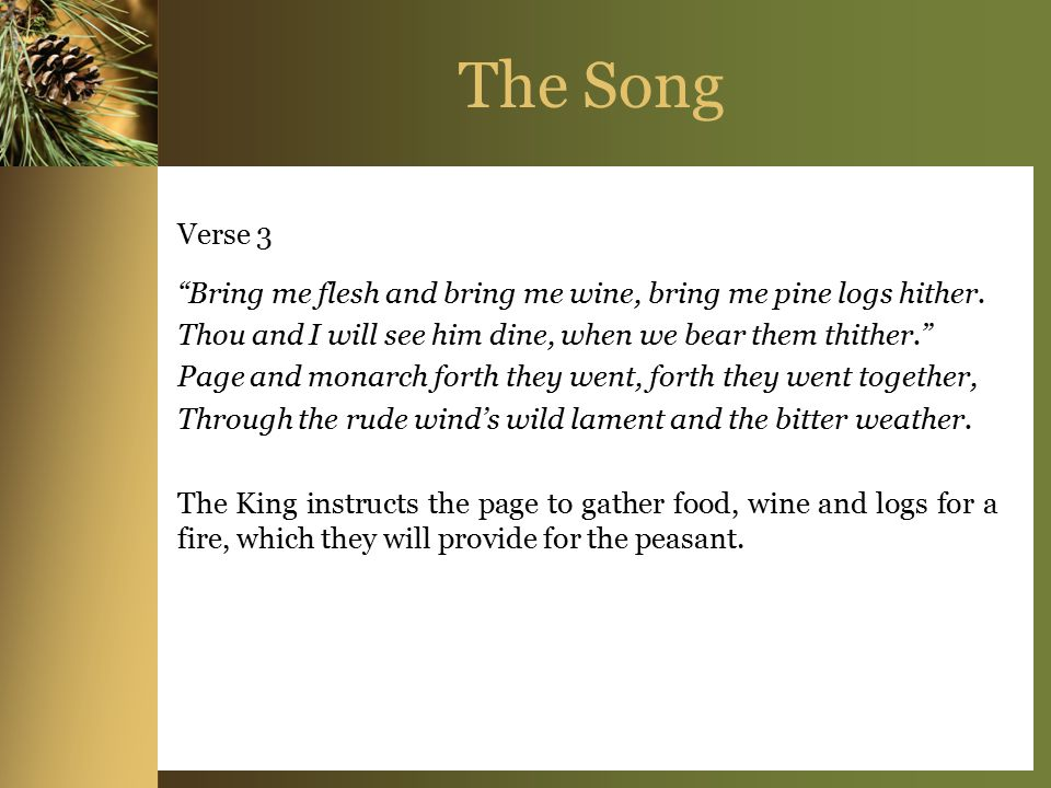 The Song Verse 2 Hither, page, and stand by me, if thou know'st it, telling, Yonder peasant, who is he.
