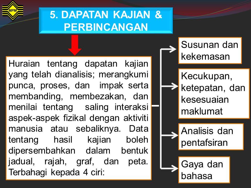 4. KAEDAH KAJIAN MARKAH MAKSIMUM = 7 Huraian tentang cara kajian dilakukan seperti pengukuran, pencerapan, soal-selidik, temu bual, dan pemerhatian un