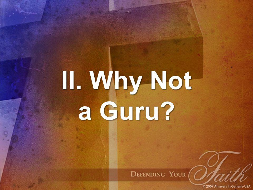 II. Why Not a Guru?