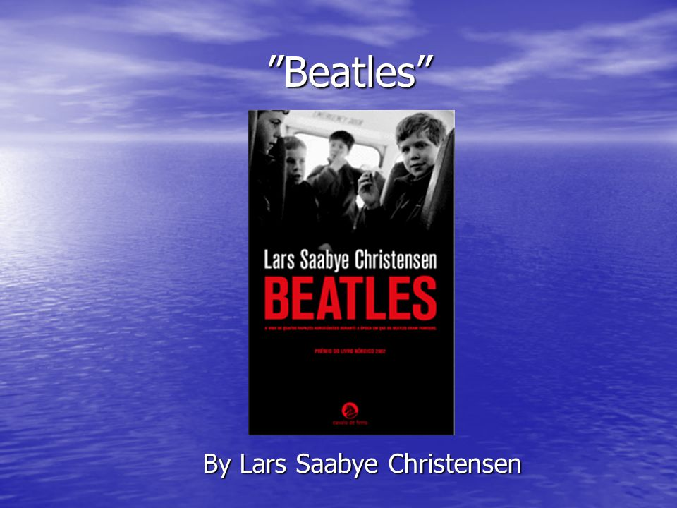 Beatles By Lars Saabye Christensen