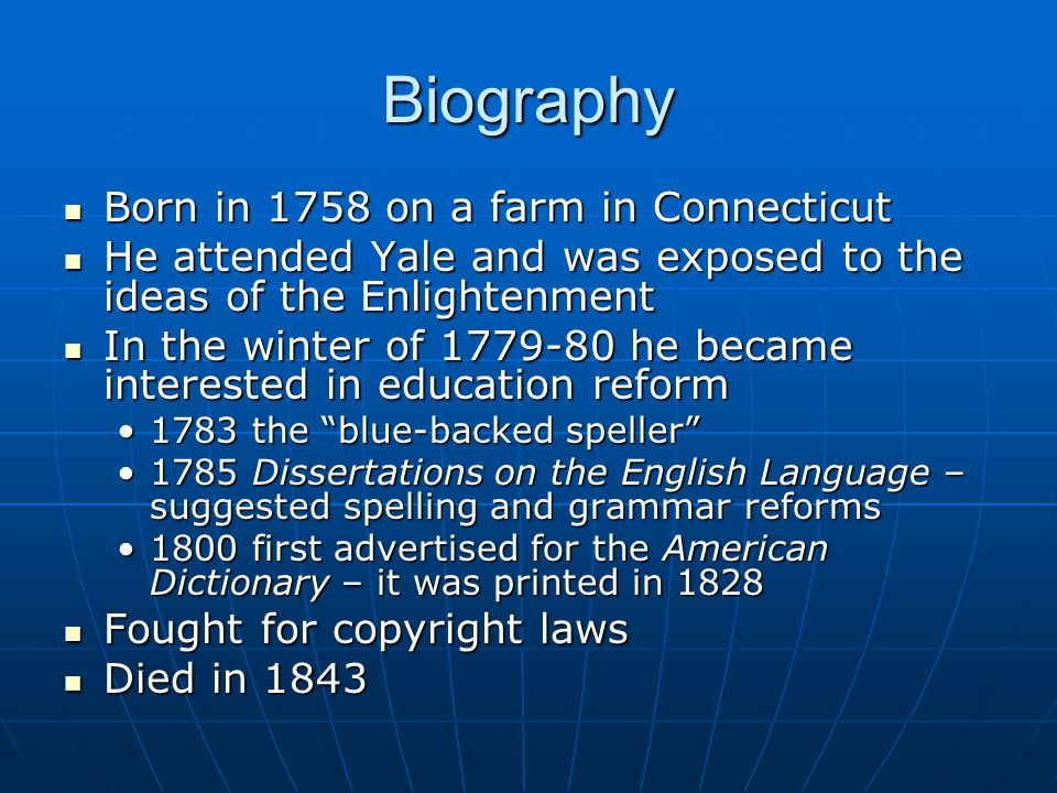 Biography Born in 1758 on a farm in Connecticut Born in 1758 on a farm in Connecticut He attended Yale and was exposed to the ideas of the Enlightenme