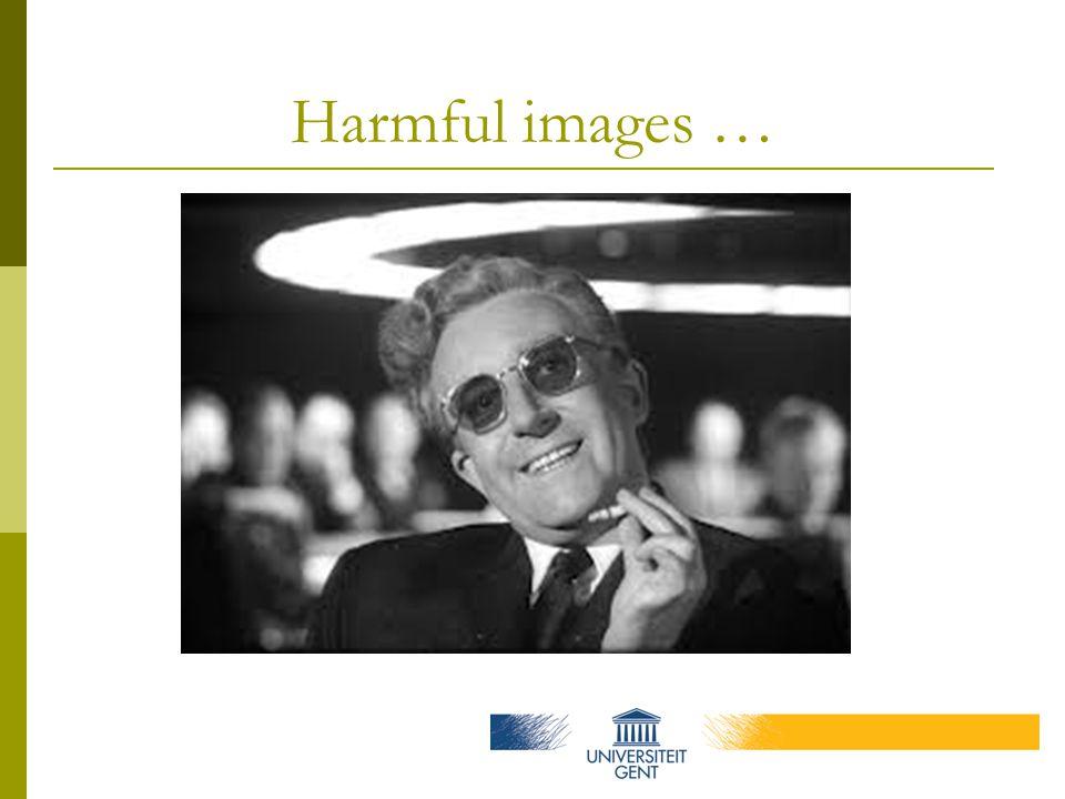 Harmful images …