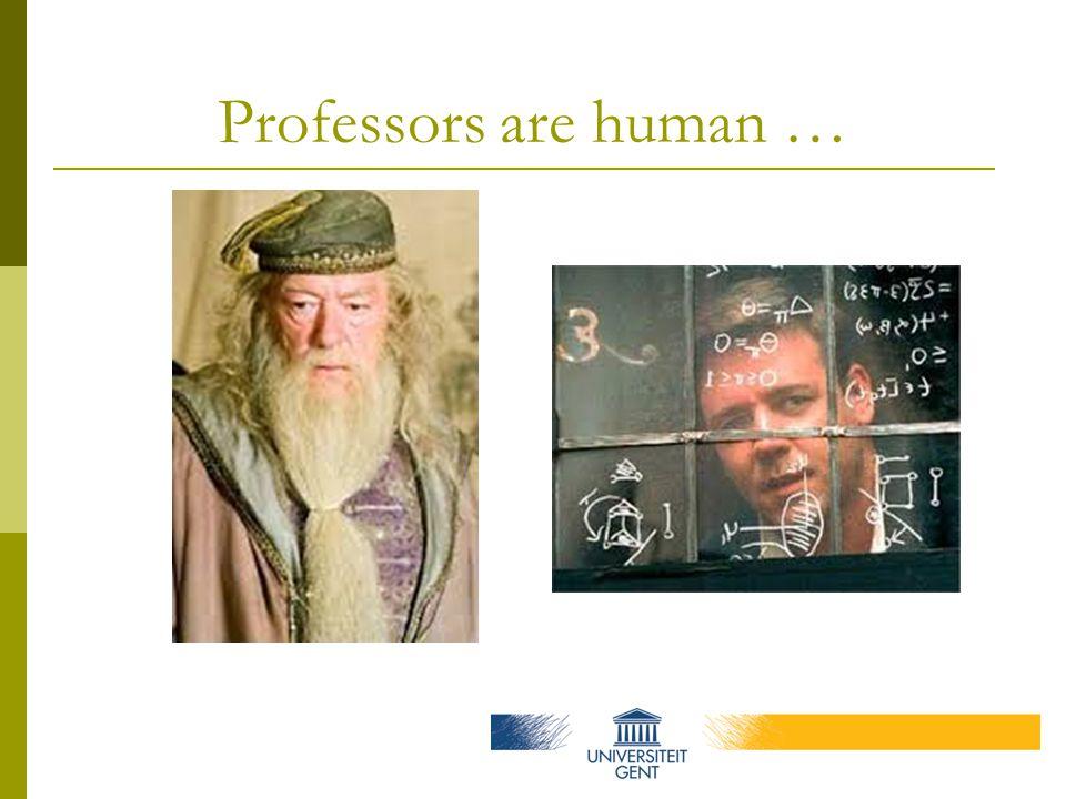Professors are human …