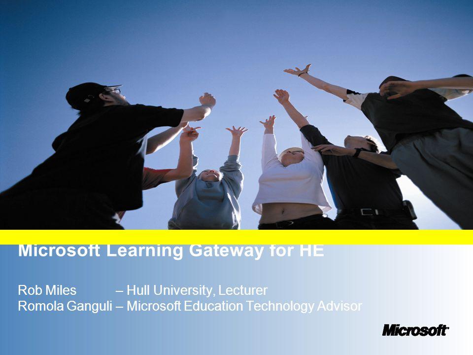 Microsoft Learning Gateway for HE Rob Miles – Hull University, Lecturer Romola Ganguli – Microsoft Education Technology Advisor