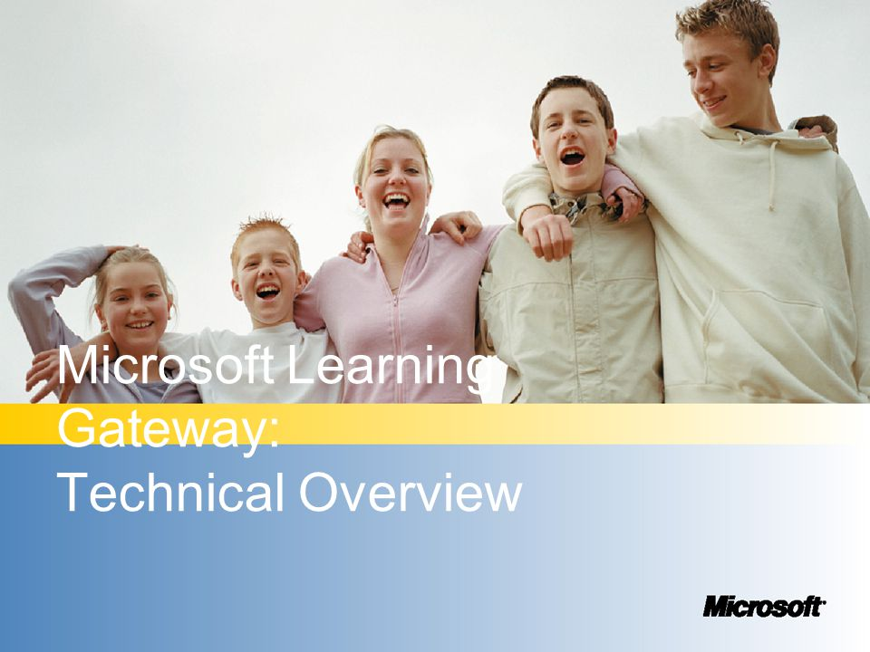 Microsoft Learning Gateway: Technical Overview