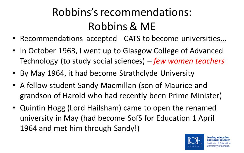 Robbins's recommendations: Robbins & ME Recommendations accepted - CATS to become universities...