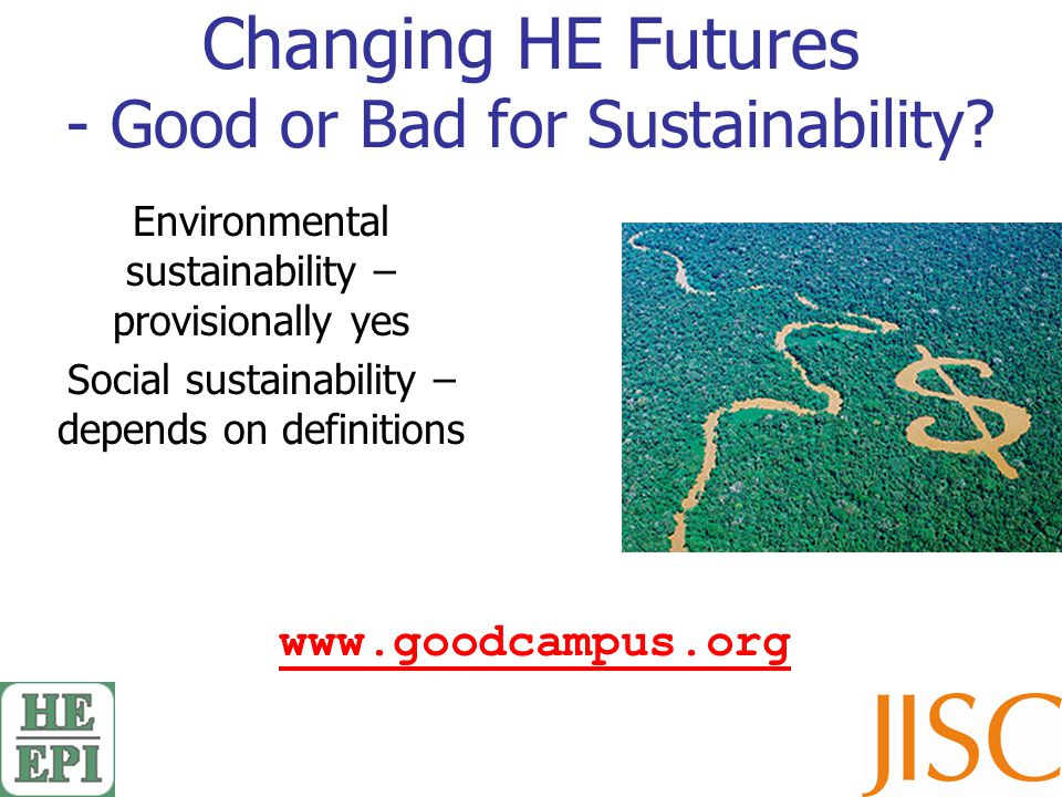 Changing HE Futures - Good or Bad for Sustainability.