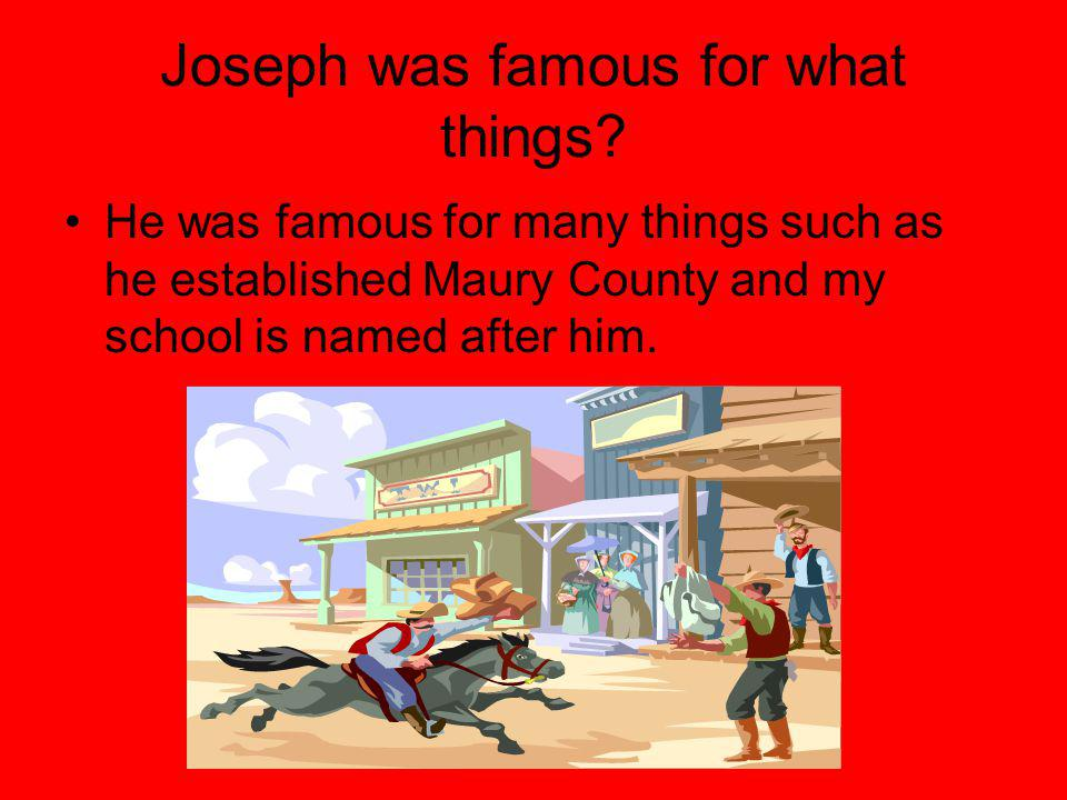 Joseph was famous for what things.