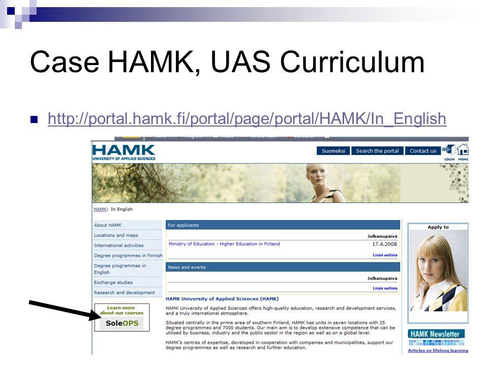 Case HAMK, UAS Curriculum http://portal.hamk.fi/portal/page/portal/HAMK/In_English