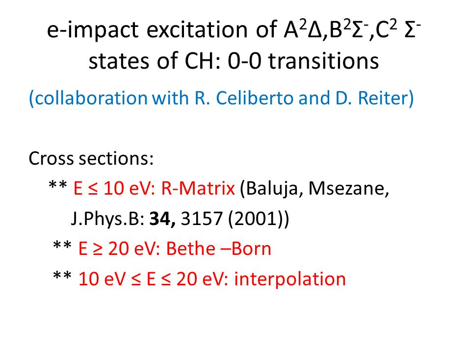 e-impact excitation of A 2 ∆,B 2 Σ -,C 2 Σ - states of CH: 0-0 transitions (collaboration with R.