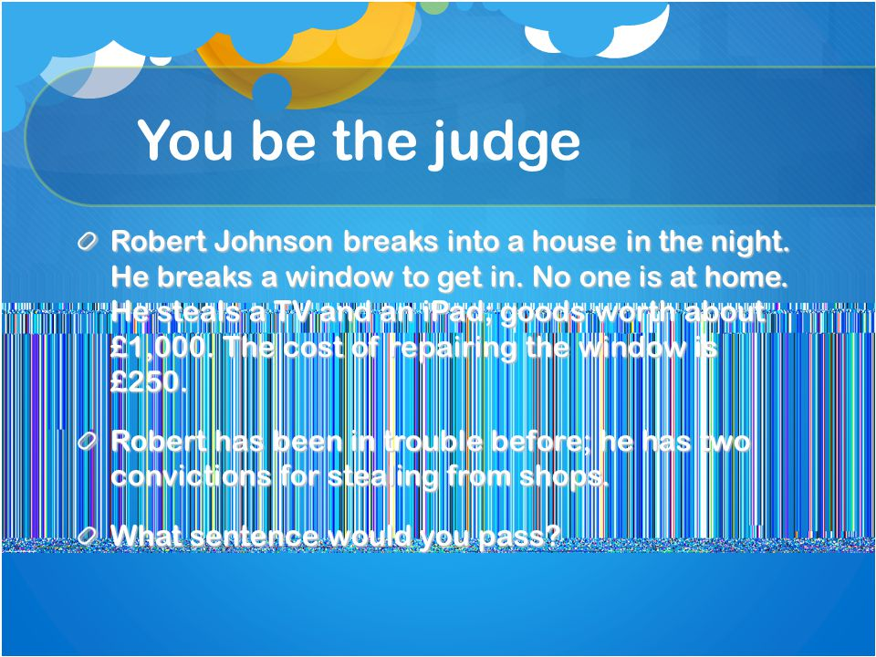 You be the judge Robert Johnson breaks into a house in the night.