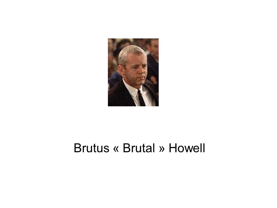 Brutus « Brutal » Howell
