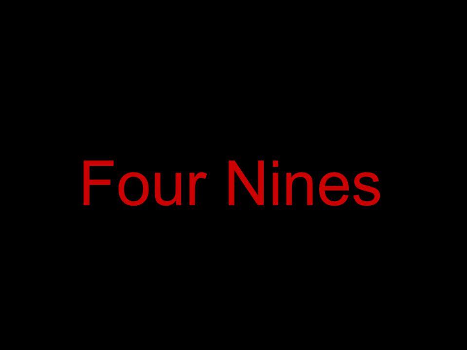 Four Nines