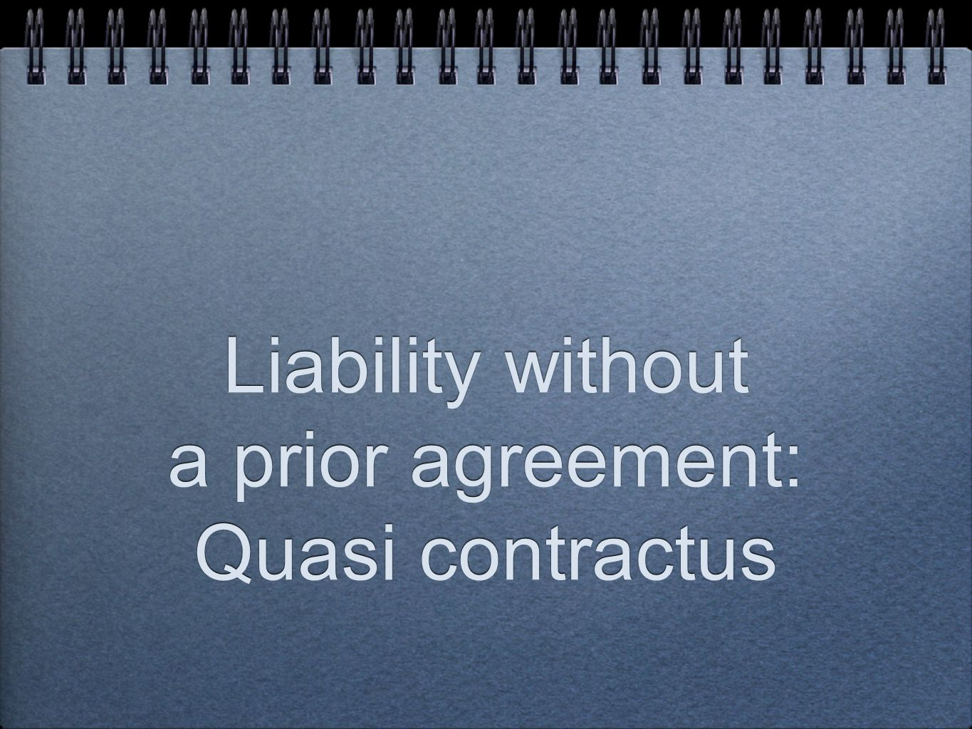 Liability without a prior agreement: Quasi contractus