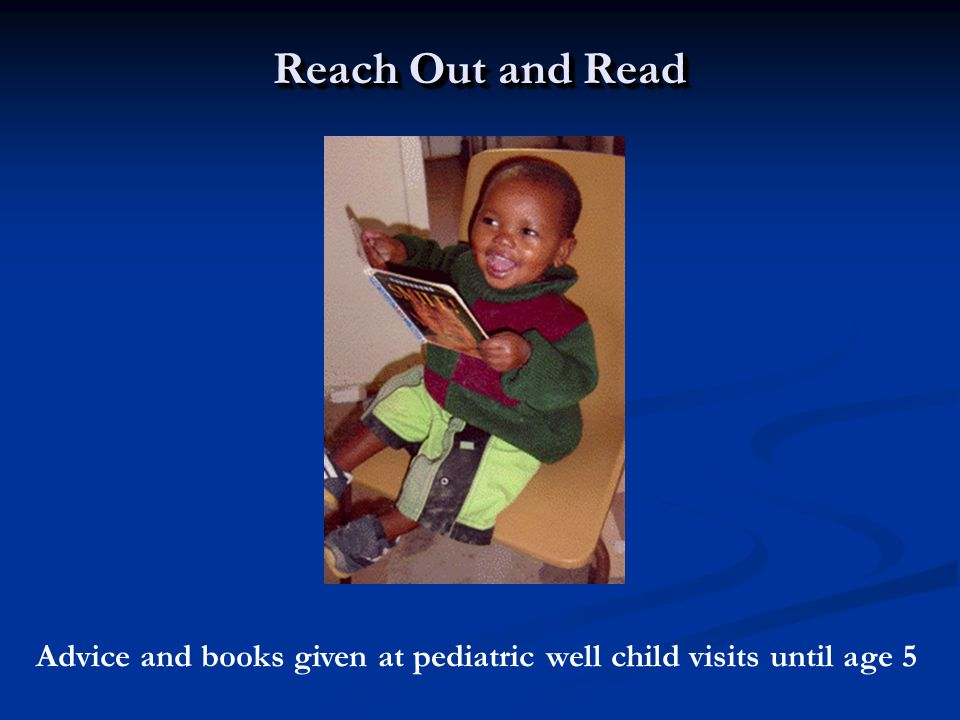 Reach Out and Read Advice and books given at pediatric well child visits until age 5