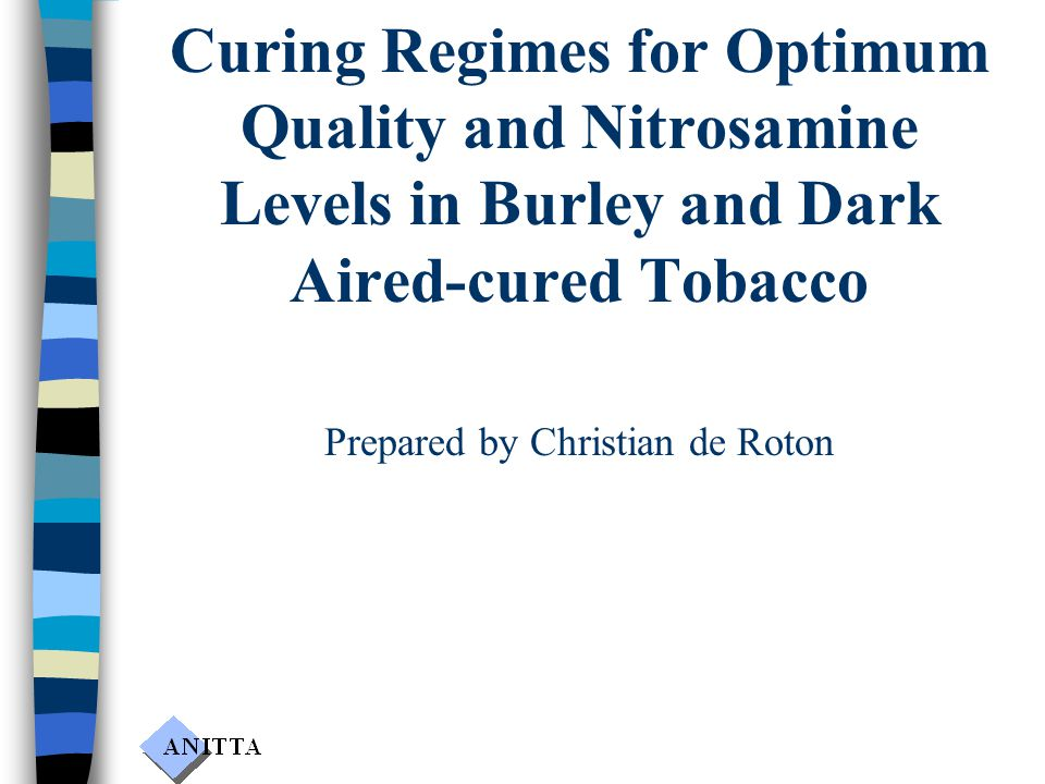Curing Regimes for Optimum Quality and Nitrosamine Levels in Burley and Dark Aired-cured Tobacco Prepared by Christian de Roton