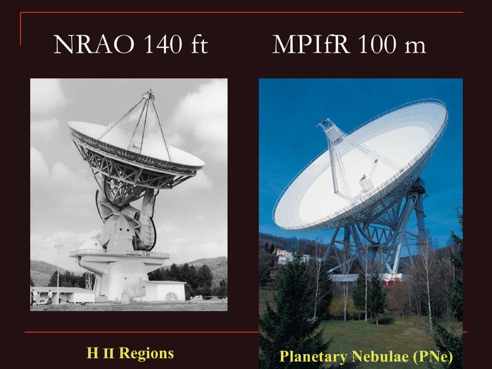 NRAO 140 ft MPIfR 100 m H II Regions Planetary Nebulae (PNe)
