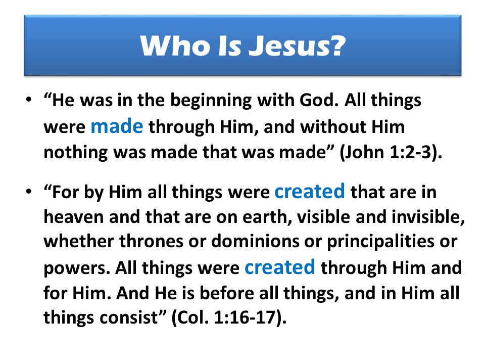 Who Is Jesus. He was in the beginning with God.