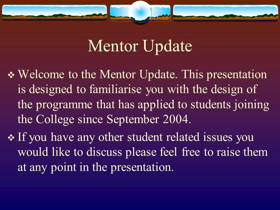 Mentor Update  Welcome to the Mentor Update.