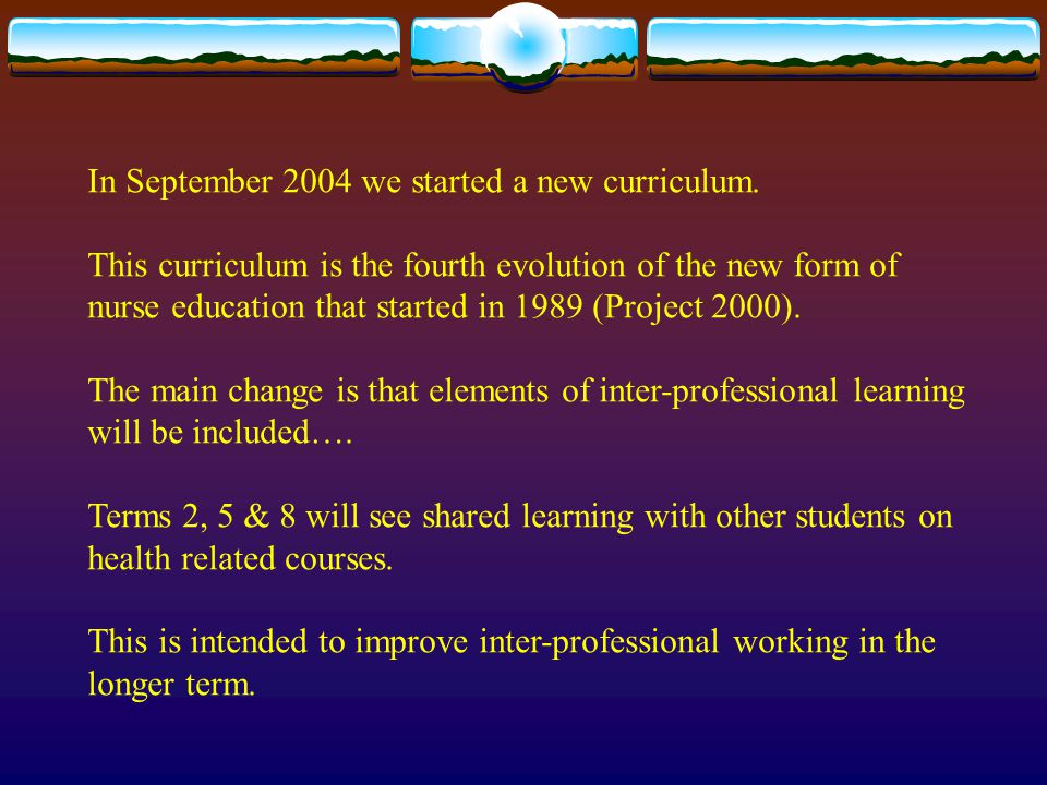 In September 2004 we started a new curriculum.