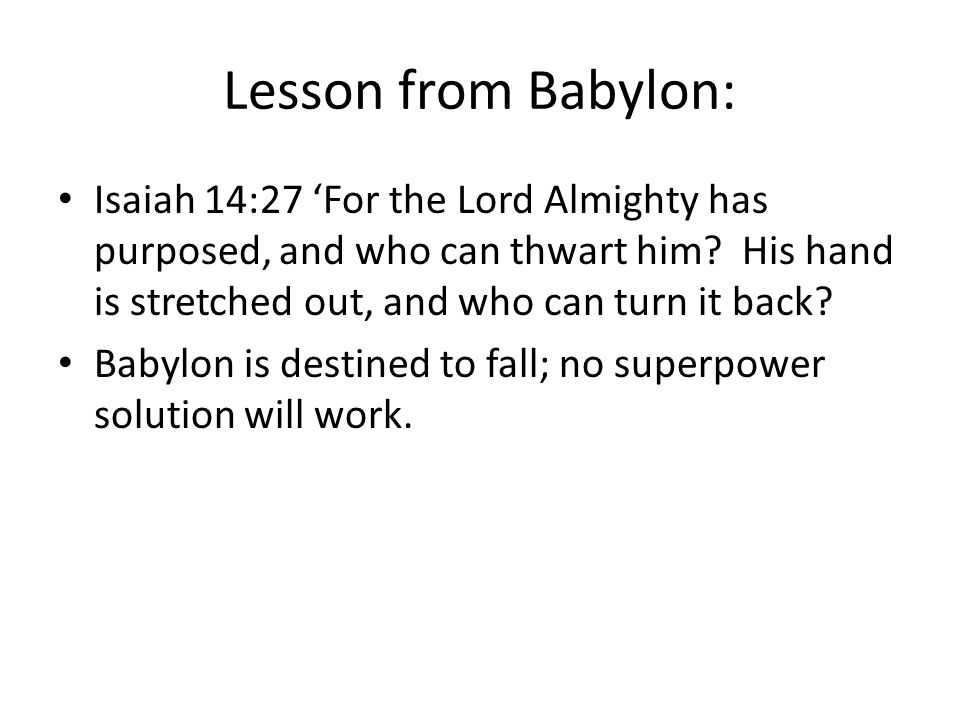 Lesson from Babylon: Isaiah 14:27 'For the Lord Almighty has purposed, and who can thwart him.