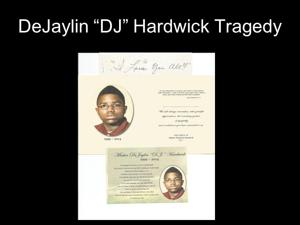 """DeJaylin """"DJ"""" Hardwick Tragedy"""