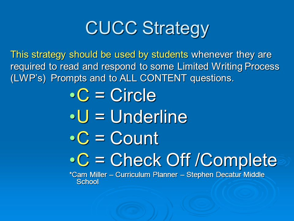 The C.U.C.C.Strategy C = Circle the directions.