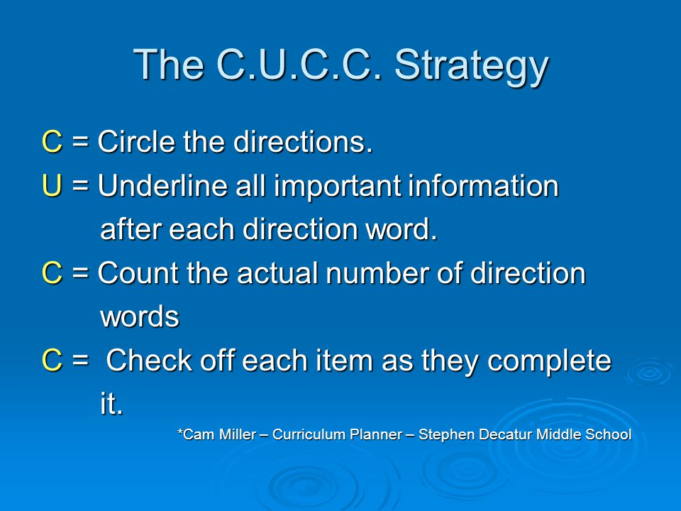 The C.U.C.C. Strategy C = Circle the directions.