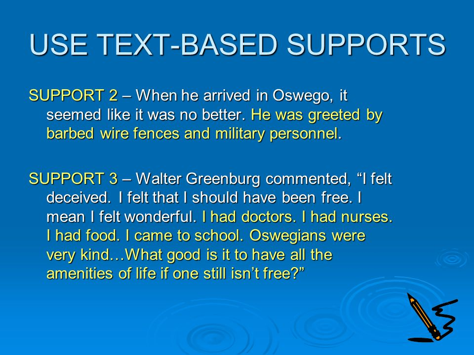 USE TEXT-BASED SUPPORTS SUPPORT 2 – When he arrived in Oswego, it seemed like it was no better.