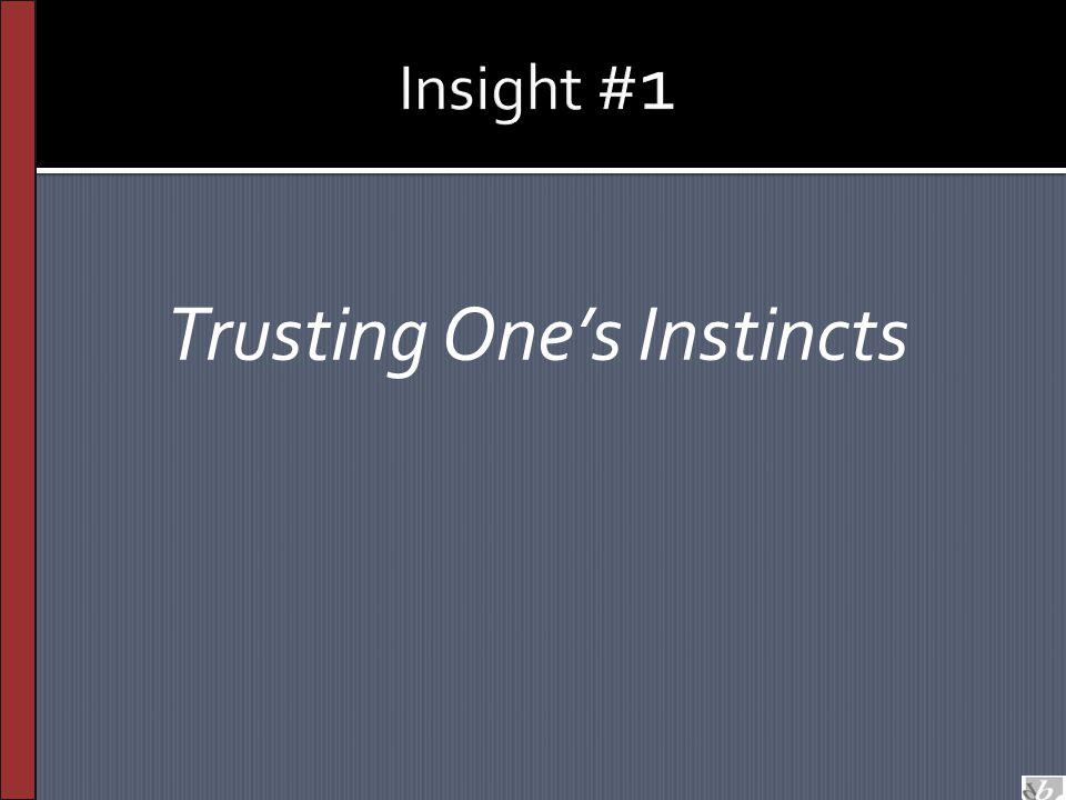 Trusting One's Instincts