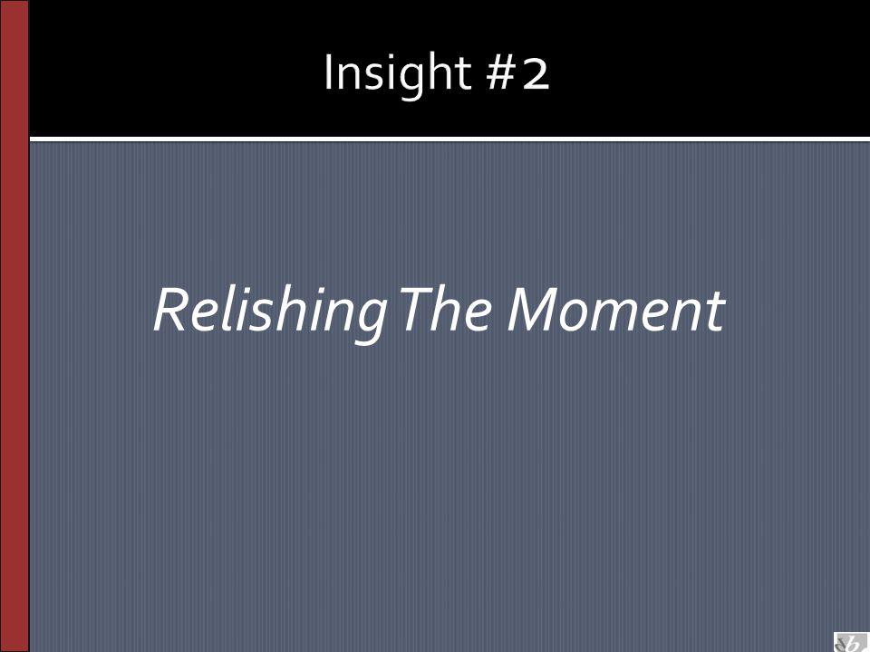 Relishing The Moment