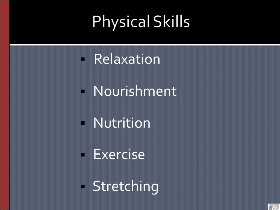  Relaxation  Nourishment  Nutrition  Exercise  Stretching