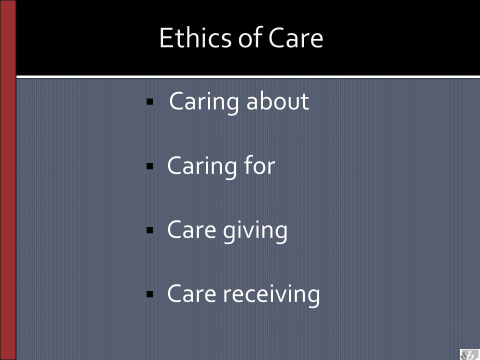  Caring about  Caring for  Care giving  Care receiving
