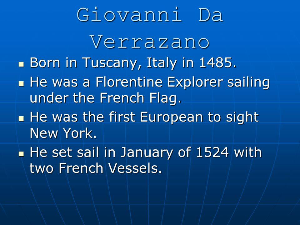 Born in Tuscany, Italy in 1485. Born in Tuscany, Italy in 1485.