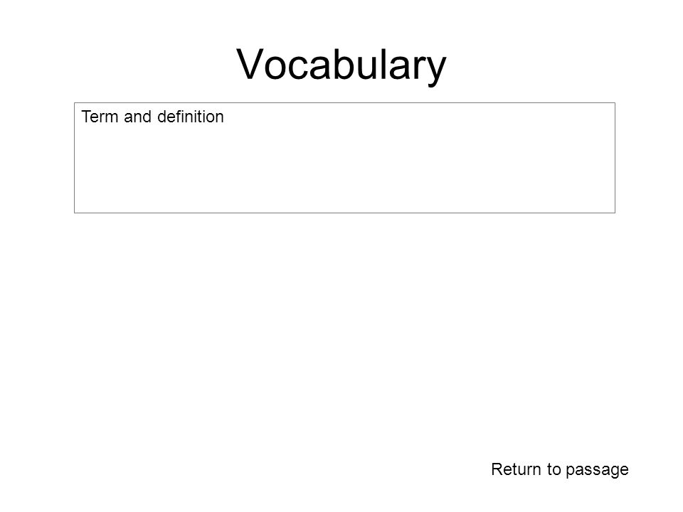 Vocabulary Return to passage Term and definition